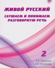 Zhivoj russkij. Slushaem i ponimaem razgovornuju rech: uchebnoe posobie po RKI. Vyp. 2 (sod. CD-MP3)
