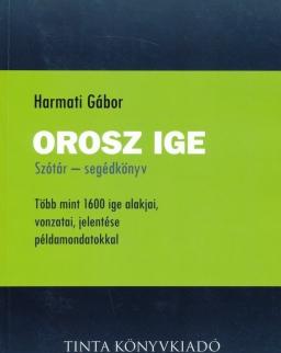 Orosz Ige - Szótár - Segédkönyv - Több mint 1600 ige alakjai, vonzatai, jelentése példamondatokkal