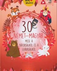 30 német-magyar mese a bátorságról és a gyávaságról