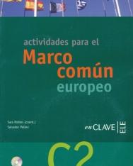 Actividades para el Marco común europeo de referencia para las lenguas C2 Incluye Cd de audio