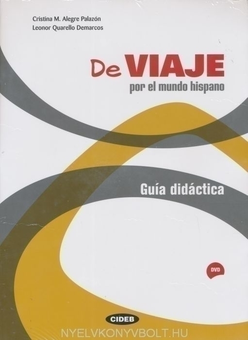De Viaje por el mundo hispano Guía didáctica + DVD
