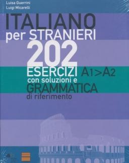 Italiano per Stranieri 202 Esercizi con Soluzioni e Grammatica di Riferimento A1>A2