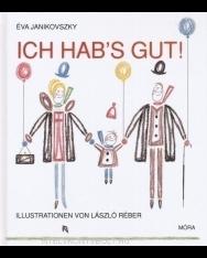 Janikokvszky Éva: Ich hab's gut! (Jó nekem! német nyelven)