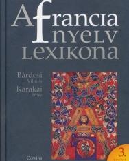 Bárdosi Vilmos - Karakai Imre: A francia nyelv lexikona (3. bővített és javított kiadás)