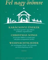 Karai József: Fel nagy örömre - karácsonyi énekek kétszólamú gyermek- vagy nőikarra