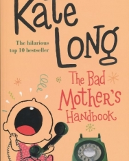 Kate Long: The Bad Mother's Handbook