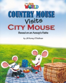 Our World Reader:Country Mouse Visits City Mouse