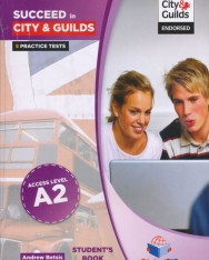 Succeed in City & Guilds Self-Study Student's Book Pack Level A2 - 5 Practice Tests with Answer and Audio CD