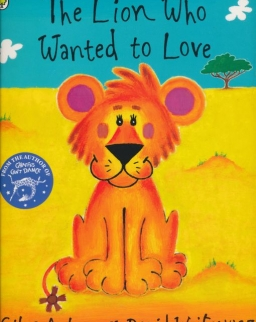 Giles Andreae: The Lion Who Wanted To Love