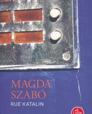 Szabó Magda: Rue Katalin (Katalin utca francia nyelven)