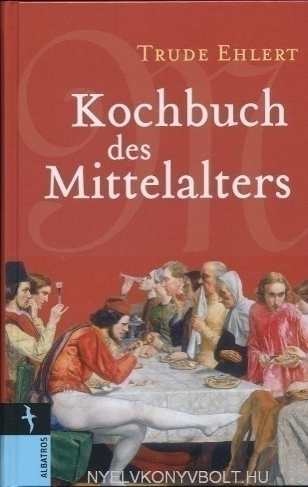 Kochbuch des Mittelalters