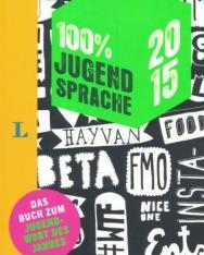 100% jugendsprache 2015 - Das Buch zum Jugendwort des Jahres Deutsch-Englisch