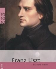 Barbara Meier: Franz Liszt