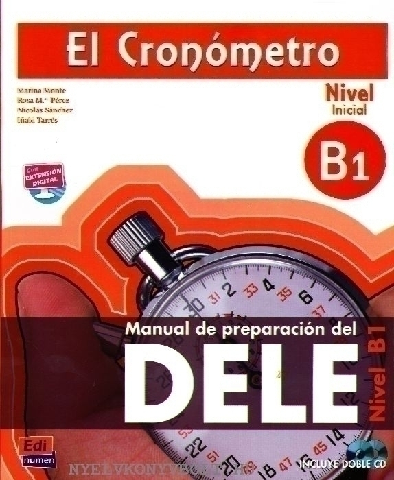 El Cronómetro Nivel inicial B1 - Manual de preparación del DELE - Incluye doble CD audio