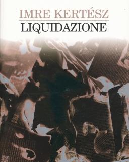 Kertész Imre: Liquidazione (Felszámolás olasz nyelven)