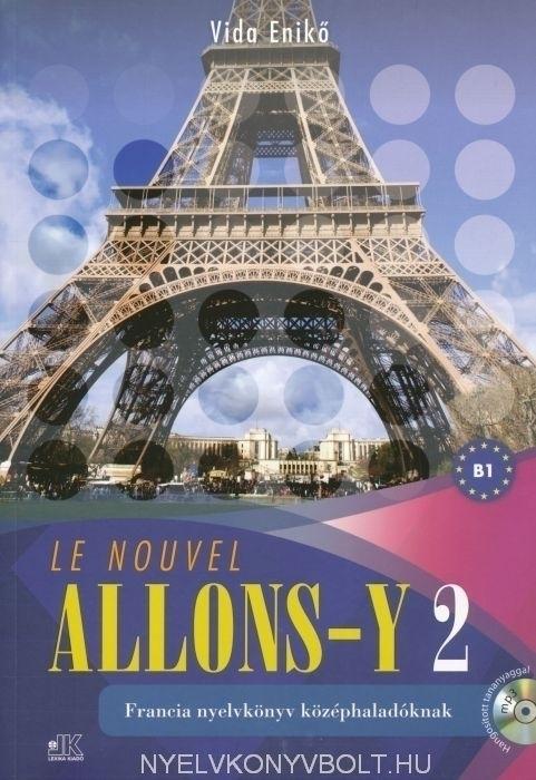 Le Nouvel Allons-y 2 - Francia nyelvkönyv középhaladóknak MP3 audio CD-vel