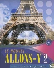 Le Nouvel Allons-y 2 - Francia nyelvkönyv középhaladóknak MP3 audio CD-vel (LX-0028TK)