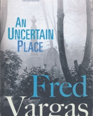 Fred Vargas: An Uncertain Place