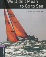 We Didn't Mean to Go to Sea - Oxford Bookworms Library Level 4