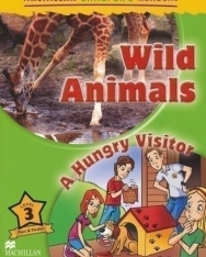 Wild Animals / A Hungry Visitor - Macmillan Children's Readers Level 3