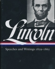 Abraham Lincoln: Speeches and Writings : 1859-1865