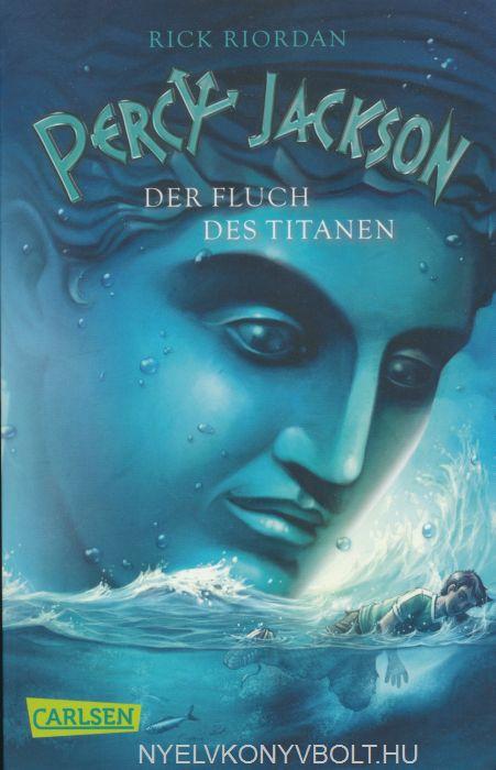 Rick Riordan: Der Fluch des Titanen (Percy Jackson 3)