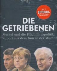 Robin Alexander: Die Getriebenen - Merkel und die Flüchtlingspolitik - Report aus dem Innern der Macht