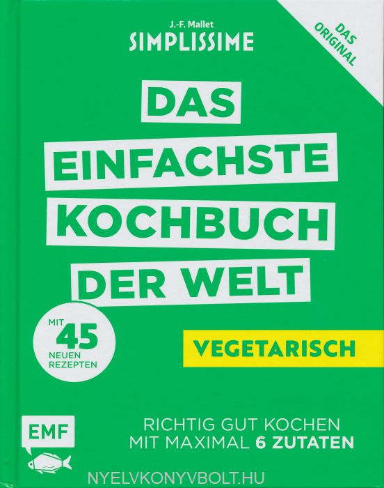 Simplissime – Das einfachste Kochbuch der Welt: Vegatarisch