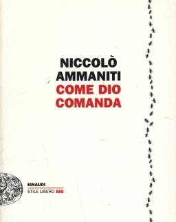 Niccoló Ammaniti: Come Dio comanda