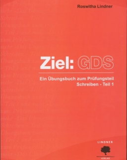 Ziel: GDS: Ein Übungsbuch zum Prüfungsteil Schreiben - Teil 1