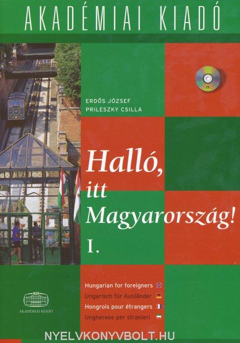 Halló, itt Magyarország! I. with Audio CD - Hungarian for foreigners / Ungarisch für Ausländer