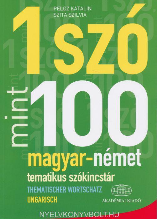 1 Szó mint 100 Magyar-Német tematikus szókincstár