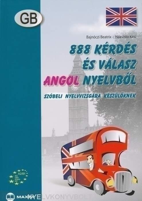 888 kérdés és válasz angol nyelvből szóbeli nyelvvizsgára készülőknek