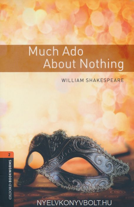 Much Ado About Nothing - Oxford Bookworms Library Level 2