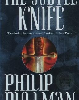 Philip Pullman: The Subtle Knife - His Dark Materials Book 2