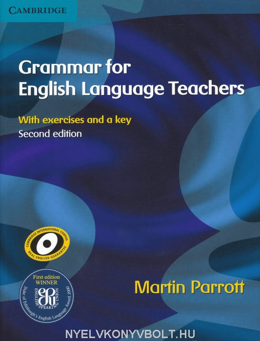 Grammar for English Language Teachers with exercises and a key - Second Edition