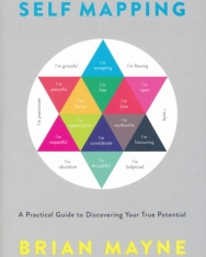 Brian Mayne: Self Mapping: A Practical Guide to Discovering Your True Potential