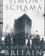 Simon Schama: A History of Britain - Volume 3: The Fate of Empire 1776-2000