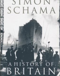 Simon Schama: A History of Britain - Volume 3: The Fate of Empire 1776-2000