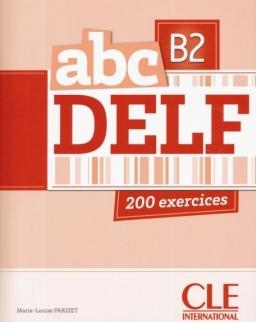 abc DELF 200 exercices niveau B2 avec CD-MP3 audio