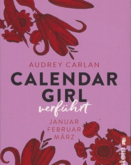 Audrey Carlan: Calendar Girl - Verführt: Januar, Februar, März  (Calendar Girl Quartal, Band 1)