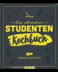 Das ultimative Studentenkochbuch: Probieren geht über studieren!