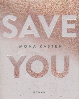 Mona Kasten: Save You (német)
