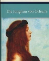 Friedrich von Schiller: Die Jungfrau von Orleans