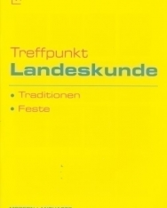 Treffpunkt Landeskunde - Traditionen, Feste mit Audio CD