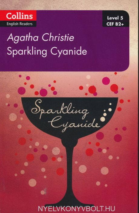 Sparkling Cyanide: B2+ Level 5 (Collins Agatha Christie ELT Readers)