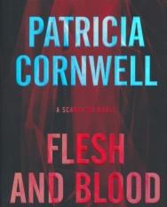 Patricia Cornwell: Flesh and Blood: A Scarpetta Novel (Kay Scarpetta Series)
