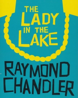 Raymond Chandler: The Lady in the Lake