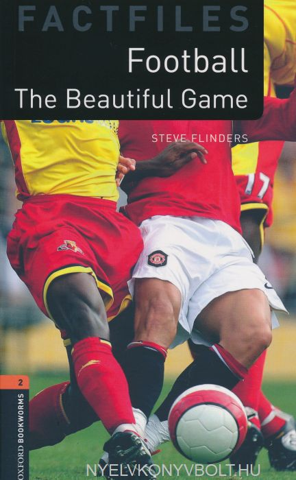 Football  The Beautiful Game - Oxford Bookworms Library Level 2