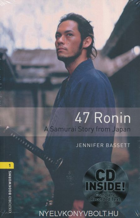 47 Ronin - A Samurai Story from Japan with Audio CD - Oxford Bookworms Library Level 1